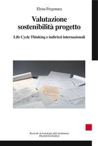 Valutazione sostenibilità progetto. Life cycle thinking e indirizzi internazionali