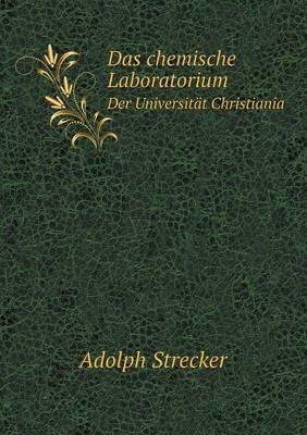 Das Chemische Laboratorium Der Universitat Christiania