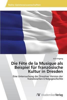 Die Fête de la Musique als Beispiel für französische Kultur in Dresden