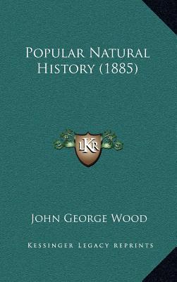 Popular Natural History (1885)