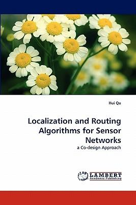 Localization and Routing Algorithms for Sensor Networks