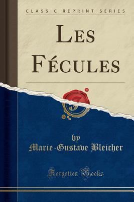 Les Fécules (Classic Reprint)