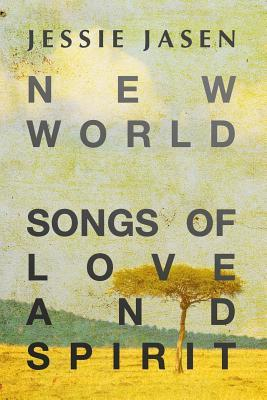 New World - Songs of Love and Spirit