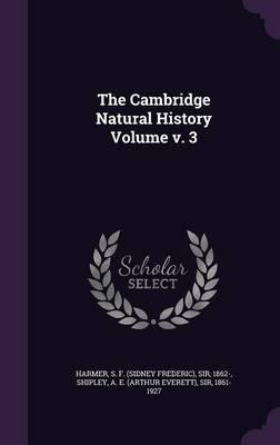 The Cambridge Natural History Volume V. 3