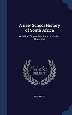 A New School History of South Africa