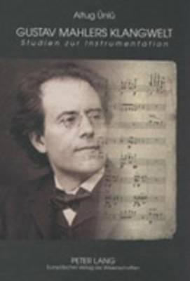 Gustav Mahlers Klangwelt