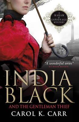 India Black and the Gentleman Thief (Madam of Espionage Mystery)