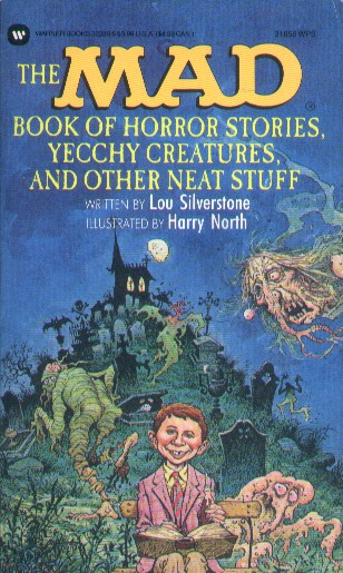 The Mad Book of Horror Stories, Yecchy Creatures, and Other Neat Stuff