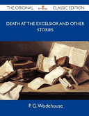 Death At The Excelsior And Other Stories - The Original Classic Edition