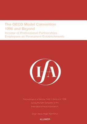 The Oecd Model Convention, 1996 and Beyond