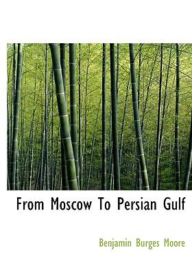 From Moscow to Persian Gulf