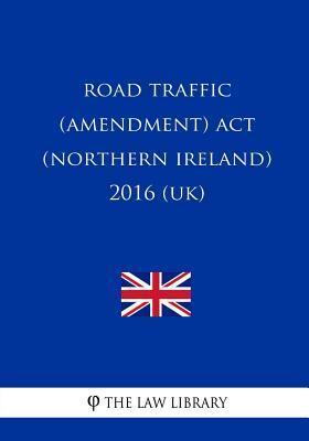 Road Traffic (Amendm...