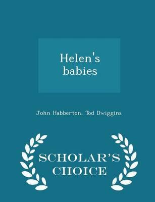 Helen's Babies - Scholar's Choice Edition