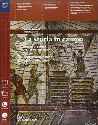 La storia in campo. Per le Scuole superiori. Con e-book. Con espansione online