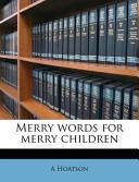 Merry Words for Merry Children