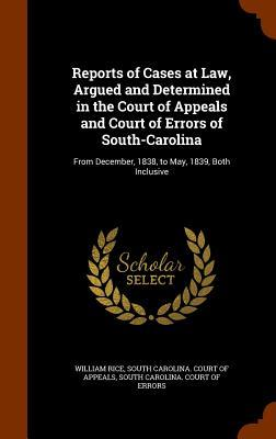 Reports of Cases at Law, Argued and Determined in the Court of Appeals and Court of Errors of South-Carolina