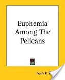 Euphemia Among the Pelicans