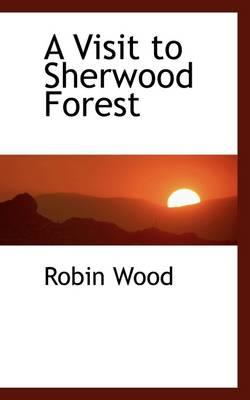 A Visit to Sherwood Forest