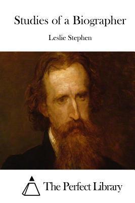 Studies of a Biographer