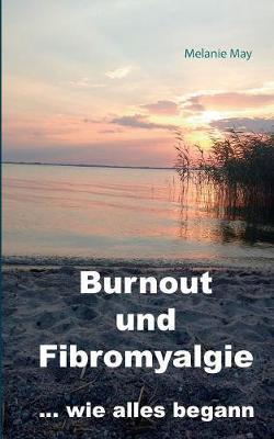 Burnout und Fibromyalgie.... wie alles begann