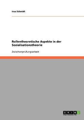 Rollentheoretische Aspekte in der Sozialisationstheorie