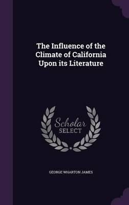 The Influence of the Climate of California Upon Its Literature