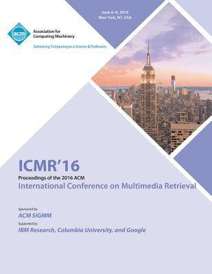 Icmr 16 International Conference on Multimedia Retrieval