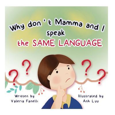 Why Don't Mamma and I Speak the Same Language?