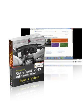 Professional Sharepoint 2013 Administration Book + Sharepoint-videos.com