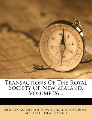 Transactions of the Royal Society of New Zealand, Volume 26.
