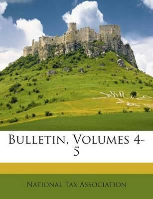 Bulletin, Volumes 4-...