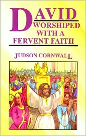 David Worshipped with a Fervent Faith