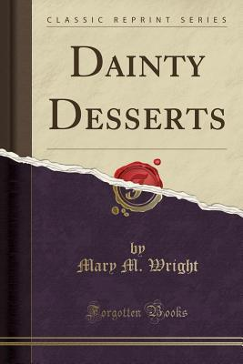 Dainty Desserts (Classic Reprint)