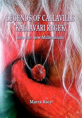 Legends of Callaville Kallavari Regek into the New Millennium
