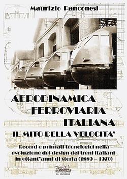 Aerodinamica ferroviaria italiana. Il mito della velocità