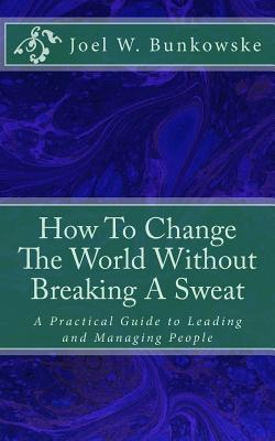 How to Change the World Without Breaking a Sweat