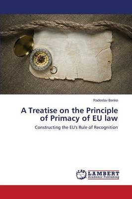A Treatise on the Principle of Primacy of EU law