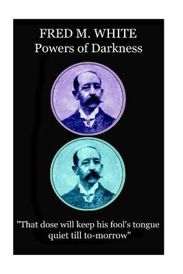 Fred M. White - Powers of Darkness