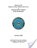 Report of the Defense Science Board Task Force on Integrated Fire Support in the Battlespace
