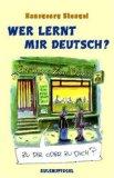 Wer lernt mir deutsch. 77 Lektionen ueber falsches und richtiges Sprechen