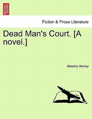 Dead Man's Court. [A novel.]