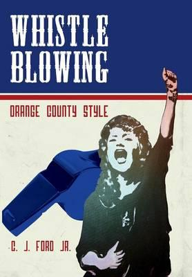 Whistle Blowing - Orange County Style