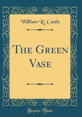 The Green Vase (Classic Reprint)