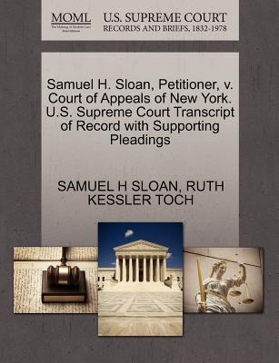 Samuel H. Sloan, Petitioner, V. Court of Appeals of New York. U.S. Supreme Court Transcript of Record with Supporting Pleadings