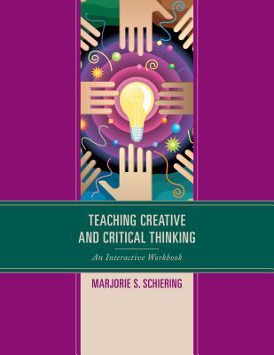Teaching Creative and Critical Thinking