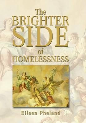 The Brighter Side of Homelessness