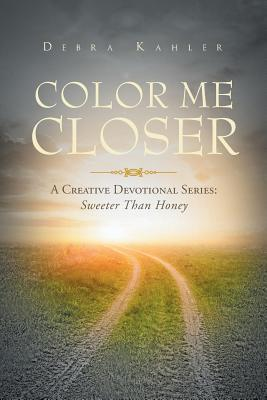 COLOR ME CLOSER- A CREATIVE DEVOTIONAL SERIES