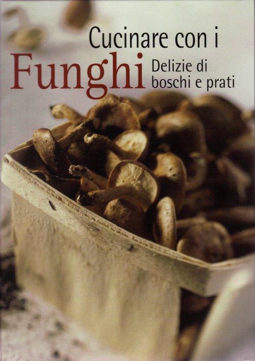 Cucinare con i funghi