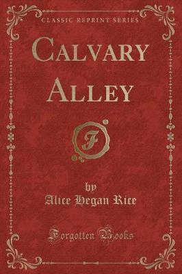Calvary Alley (Classic Reprint)