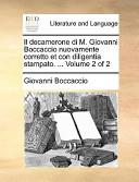 Il Decamerone Di M. Giovanni Boccaccio Nuovamente Corretto Et Con Diligentia Stampato. ... Volume 2 of 2